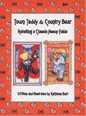 Town Teddy & Country Bear: A Classic Aesop's Fable Retold 7802064