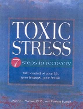Toxic Stress: 7 Steps to Recovery 9781930842021