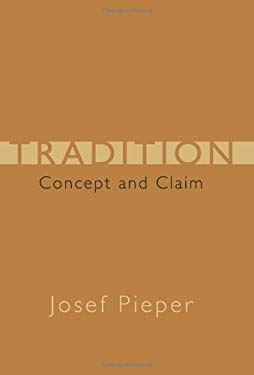 Tradition: Concept and Claim 9781933859545