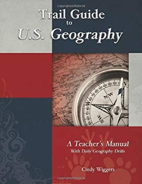 Trail Guide to U.S. Geography: A Teacher's Manual with Daily Geography Drills 9781931397193