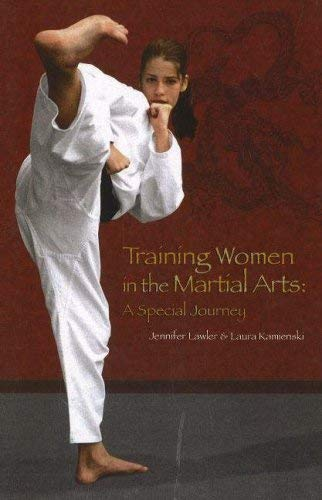 Training Women in the Martial Arts: A Special Journey 9781930546844