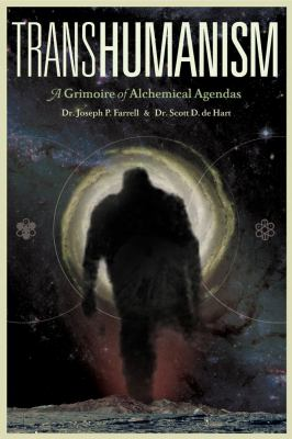 Transhumanism: A Grimoire of Alchemical Agendas 9781936239443