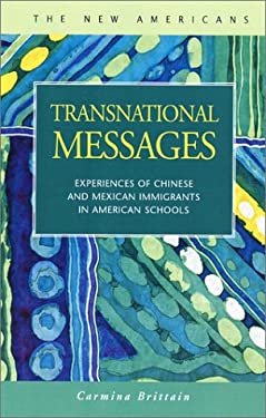 Transnational Messages: Experiences of Chinese and Mexican Immigrants in American Schools 9781931202299