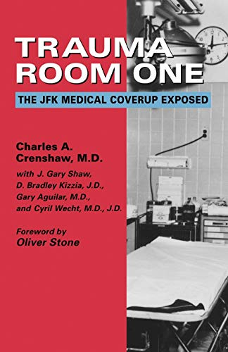 Trauma Room One: The JFK Medical Coverup Exposed 9781931044301