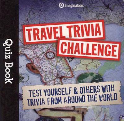 Travel Trivia Challenge Quiz Book 9781934524091
