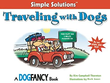 Traveling with Dogs: By Car, Plane and Boat 9781931993456