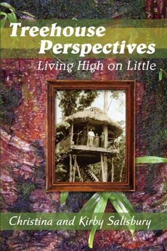 Treehouse Perspectives: Living High on Little 9781934937655