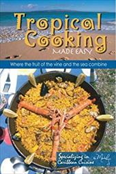 Tropical Cooking Made Easy 7823158