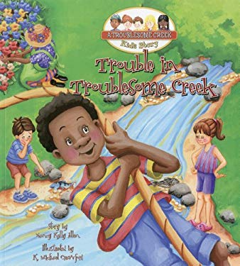 Trouble in Troublesome Creek - Allen, Nancy Kelly / Crawford, K. Michael