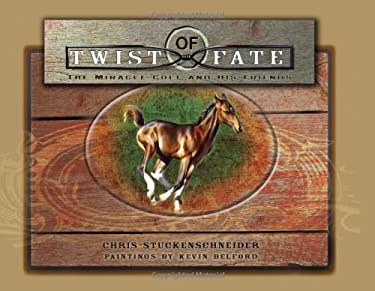Twist of Fate: The Miracle Colt and His Friends 9781933370736