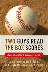 Two Guys Read the Box Scores: Conversations on Baseball and Other Metaphysical Wonders 7827364