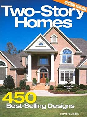 Two-Story Homes: 450 Best-Selling Designs 9781931131155