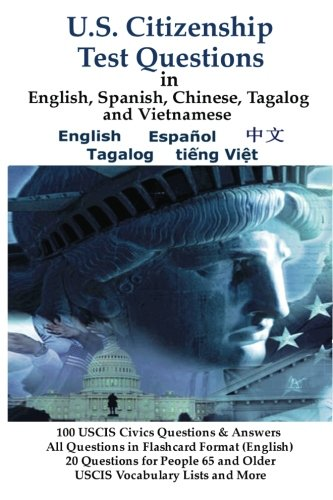 U.S. Citizenship Test Questions (Multilingual Edition) in English, Spanish, Chinese, Tagalog and Vietnamese 9781936583102