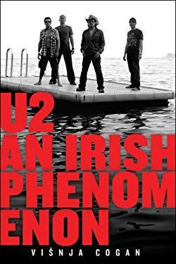 U2: An Irish Phenomenon 9781933648712