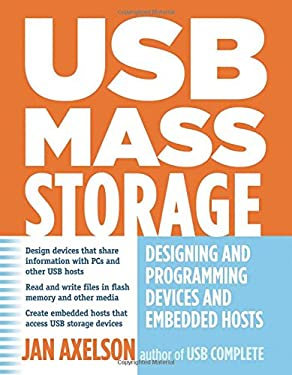 USB Mass Storage: Designing and Programming Devices and Embedded Hosts 9781931448048