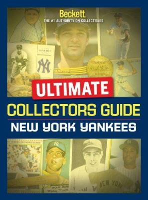 Ultimate Collectors Guide: New York Yankees 9781930692602