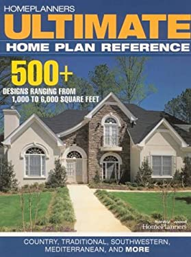 Ultimate Home Plan Reference: Country, Traditional, Southwestern, Mediterranean, and More 9781931131230