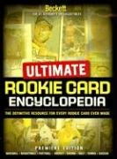 Ultimate Rookie Card Encyclopedia Premiere Edition 9781930692527