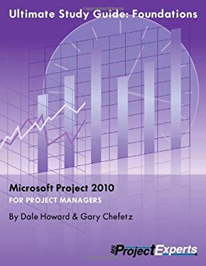 Ultimate Study Guide to Microsoft Project 2010: Foundations 9781934240137