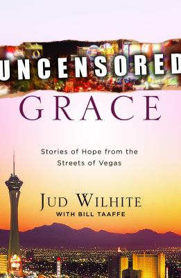 Uncensored Grace: Stories of Hope from the Streets of Vegas 9781934384213