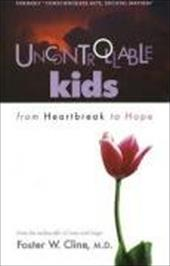Uncontrollable Kids: From Heartbreak to Hope 7780679