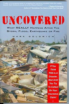 Uncovered: What Really Happens After the Storm, Flood, Earthquake or Fire 9781934666487