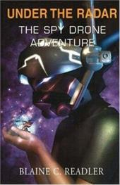 Under the Radar: The Spy Drone Adventure 7812030