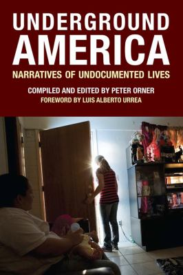 Underground America: Narratives of Undocumented Lives 9781934781166