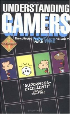 Dork Tower V Understanding Gamers 9781930964440