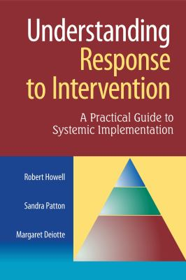 Understanding Response to Intervention: A Practical Guide to Systemic Implementation 9781934009345