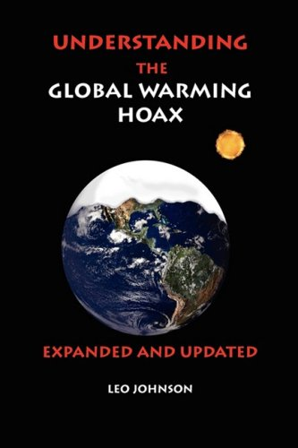 Understanding the Global Warming Hoax: Expanded and Updated 9781934956137