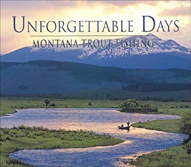 Unforgettable Days: Montana Trout Fishing 9781931832175