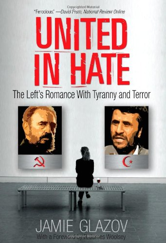 United in Hate: The Left's Romance with Tyranny and Terror 9781935071600