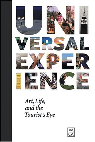 Universal Experience: Art, Life and the Tourist's Eye 9781933045023