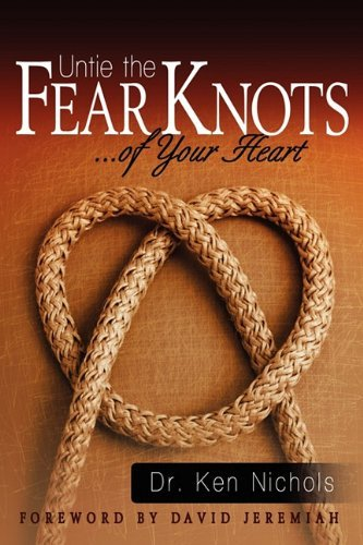 Untie the Fear Knots of Your Heart 9781935986003