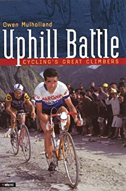Uphill Battle: Cycling's Great Climbers 9781931382120