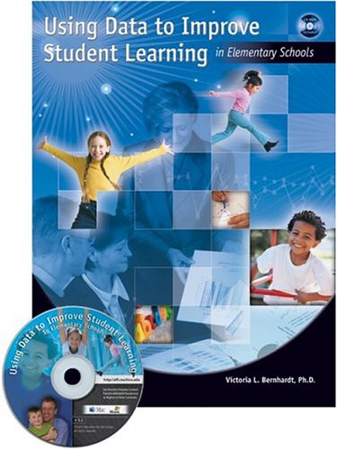 Using Data to Improve Student Learning in Elementary Schools [With CDROM] 9781930556607