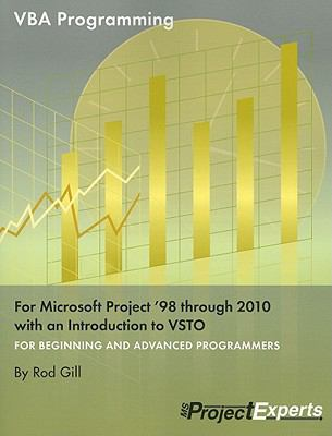 VBA Programming for Microsoft Project '98 Through 2010 with an Introduction to VSTO 9781934240212