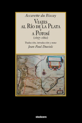 Viajes Al Rio de La Plata y a Potosi (1657-1660)