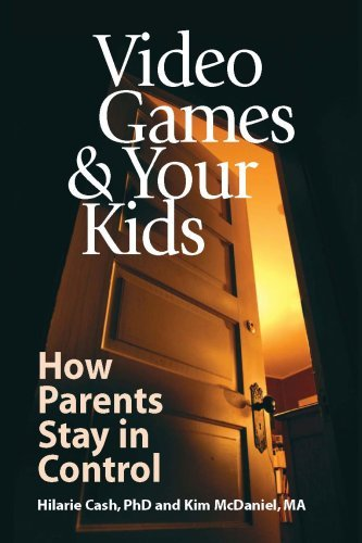 Video Games & Your Kids: How Parents Stay in Control 9781930461055