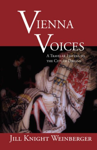 Vienna Voices: A Traveler Listens to the City of Dreams 9781932559897
