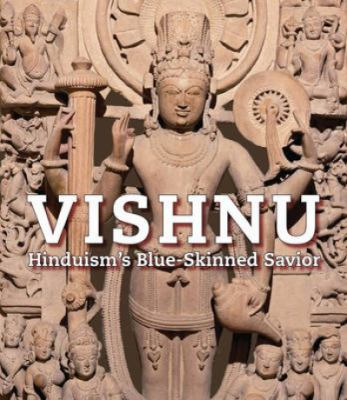 Vishnu: Hinduism's Blue-Skinned Savior 9781935677086
