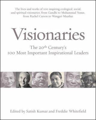 Visionaries: The 20th Century's 100 Most Important Inspirational Leaders 9781933392530