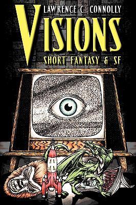 Visions: Short Fantasy & SF 9781934571019