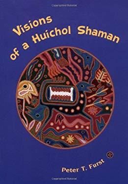 Visions of a Huichol Shaman 9781931707978