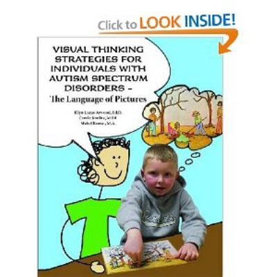 Visual Thinking Strategies for Individuals with Autism Spectrum Disorders: The Language of Pictures 9781934575505