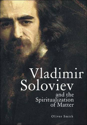 Vladimir Soloviev and the Spiritualization of Matter 9781936235179