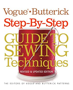 Vogue/Butterick Step-By-Step Guide to Sewing Techniques: Revised and Updated Edition 9781936096275