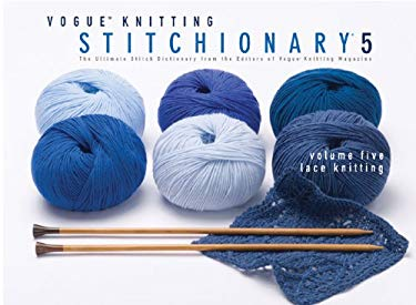 Lace Knitting: The Ultimate Stitch Dictionary from the Editors of Vogue Knitting Magazine 9781933027937