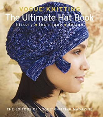 Vogue Knitting: The Ultimate Hat Book: History * Technique * Design 9781936096503